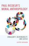 paul-ricoeur-s-moral-anthropology